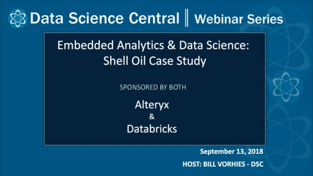 DSC Webinar Series: Embedded Analytics & Data Science: Shell Oil Case Study