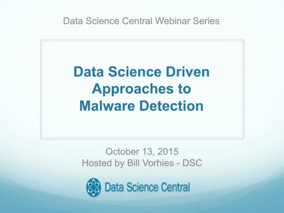 DSC Webinar Series: Data Science Driven Approaches to Malware Detection