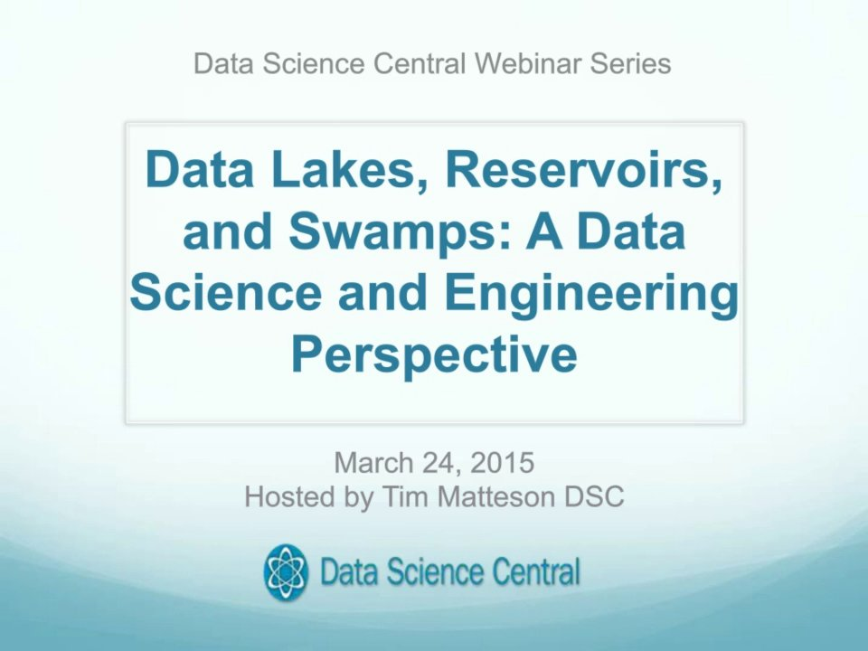 DSC Webinar Series: Data Lakes, Reservoirs, and Swamps: A Data Science and Engineering Perspective
