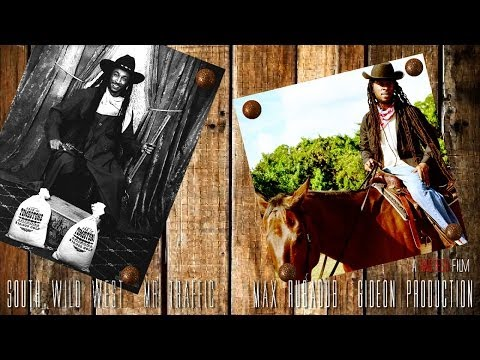 MUSIC VIDEO - Mr Traffic Feat Max RubaDub - South Wild West ( Desperado)