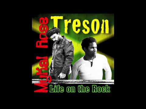 Mykal Rose & Treson - Life On The Rocks