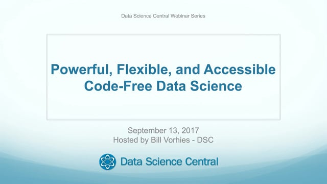 DSC Webinar Series: Powerful, Flexible and Accessible Code-free Data Science