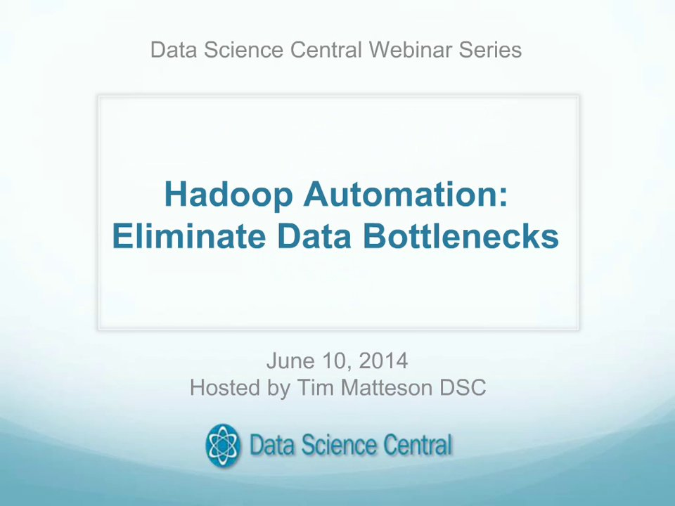 DSC Webinar Series: Hadoop Automation: Eliminate Data Bottlenecks