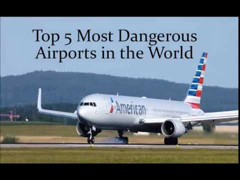 Top 5 Most Dangerous Airports in the World