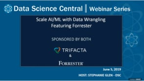 DSC Webinar Series: Scale AI/ML with Data Wrangling Featuring Forrester