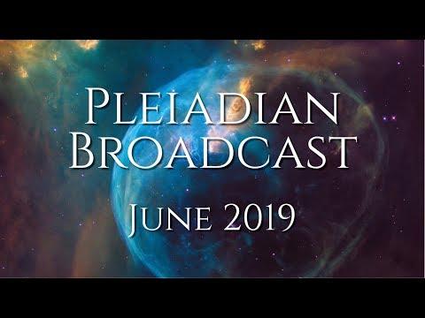 Pleiadian Broadcast June 2019