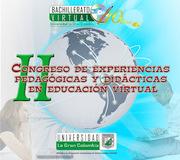 II Congreso de Experiencias Didácticas y Pedagógicas en Educación Virtual