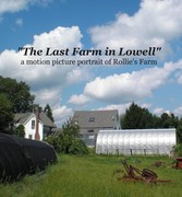 """The Last Farm in Lowell"" - Documentary Movie"