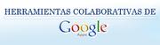 CURSO GRATUITO: HERRAMIENTAS COLABORATIVAS DE GOOGLE