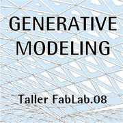 GENERATIVE MODELING - Taller FabLab.08