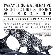 PARAMETRIC & GENERATIVE ARCHITECTURE & DESIGN WORKSHOP - UNAM - FACULTAD DE ARQUITECTURA