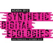 ACADIA 2012 Workshops - Oct 21 San Francisco