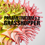 Parametricism 0.2 - Grasshopper workshop for beginners