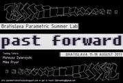 Past Forward Bratislava parametric Summer Lab