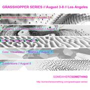 Grasshopper Series // August 3-8 // Los Angeles
