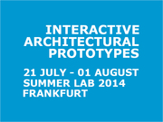 INTERACTIVE ARCHITECTURAL PROTOTYPES | SUMMER LAB 2014