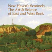 "Spring Lecture Series: ""East & West Rock: New Haven's Sentinels"""