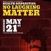 Health Disparities: No Laughing Matter