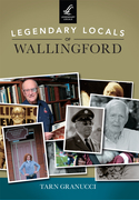 Author Tarn Granucci presents Legendary Locals of Wallingford