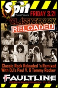 SPIT! Friday 3/21 - Classic Rock Reloaded at The Faultline