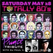 DJ Paul V.'s Totally 80's Dance Party & Prince Tribute!