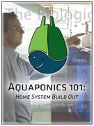 Aquaponics 101: Home System Build Out