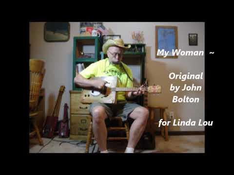 My Woman   Original bluesy love song by John Bolton