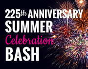 225th Anniversary Summer Celebration Bash