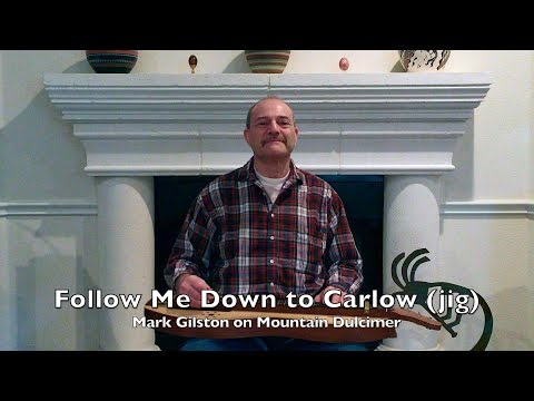 Follow Me Down to Carlow / Hide and Go Seek - Mark Gilston on mountain dulcimer