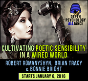 Cultivating Poetic Sensibility in a Wired World: A 4-week interactive course Robert Romanyshyn, Brian Tracy & Bonnie Bright