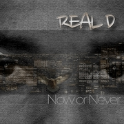 Real D - Now Or Never