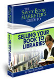 The Savvy Book Marketer's Guide to Selling Your Book to Libraries