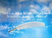Faith is an oasis in the heart Kahlil Gibran