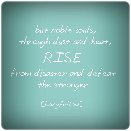 01.04.13-Longfellow-quote-noble-souls-