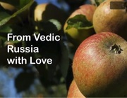 From Vedic Russia with Love
