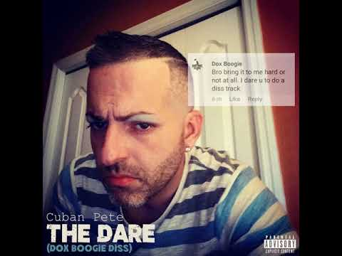 Cuban Pete - The Dare (Dox Boogie Diss)