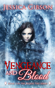 Vengeance and Blood by Jessica Gibson