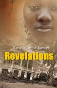 Revelations by Marcella Denise Spencer