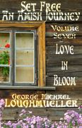 Set Free - An Amish Journey - Vol. 7 Love in Bloom