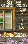 Set Free - An Amish Journey - Vol. 6 He is Risen