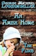 An Amish Home - The Flood