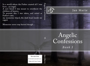 Angelic Confessions (Book I)