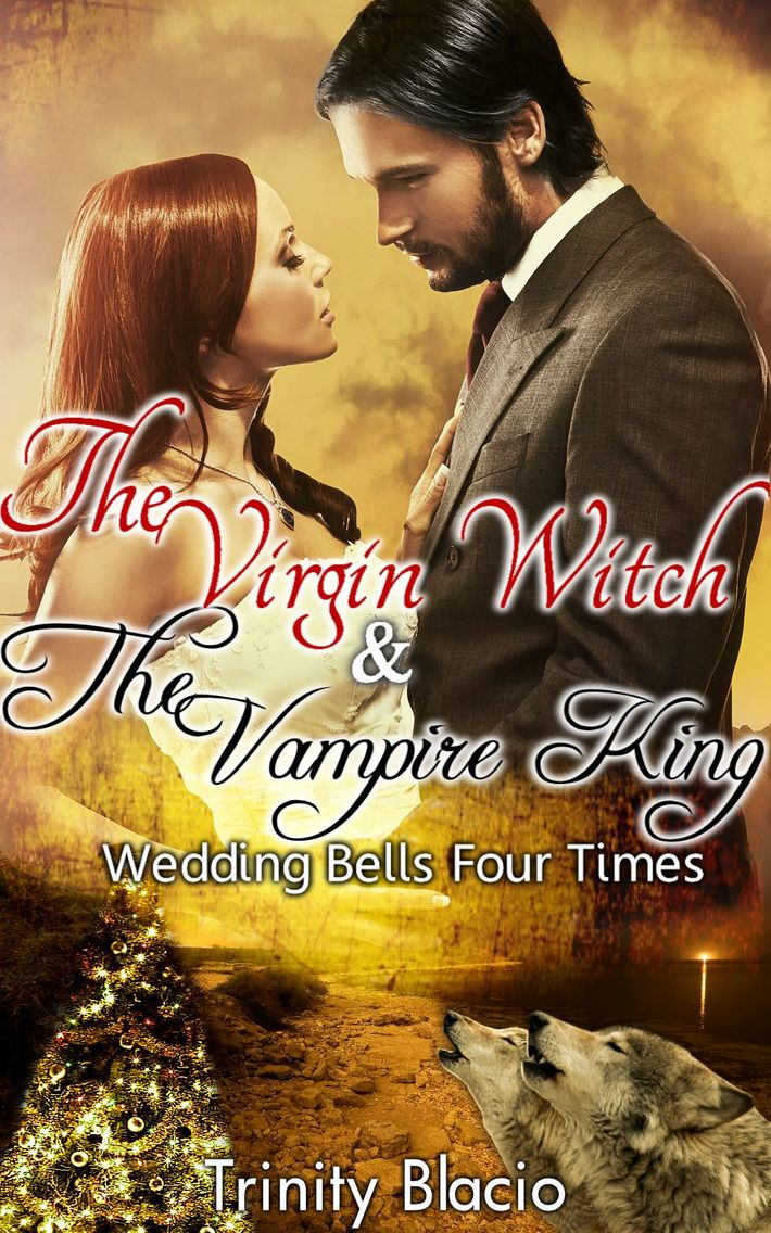 The Virgin Witch & The Vampire King: Wedding Bells Times Four