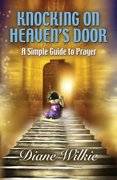 Knocking on heaven's door...a simple guide to prayer