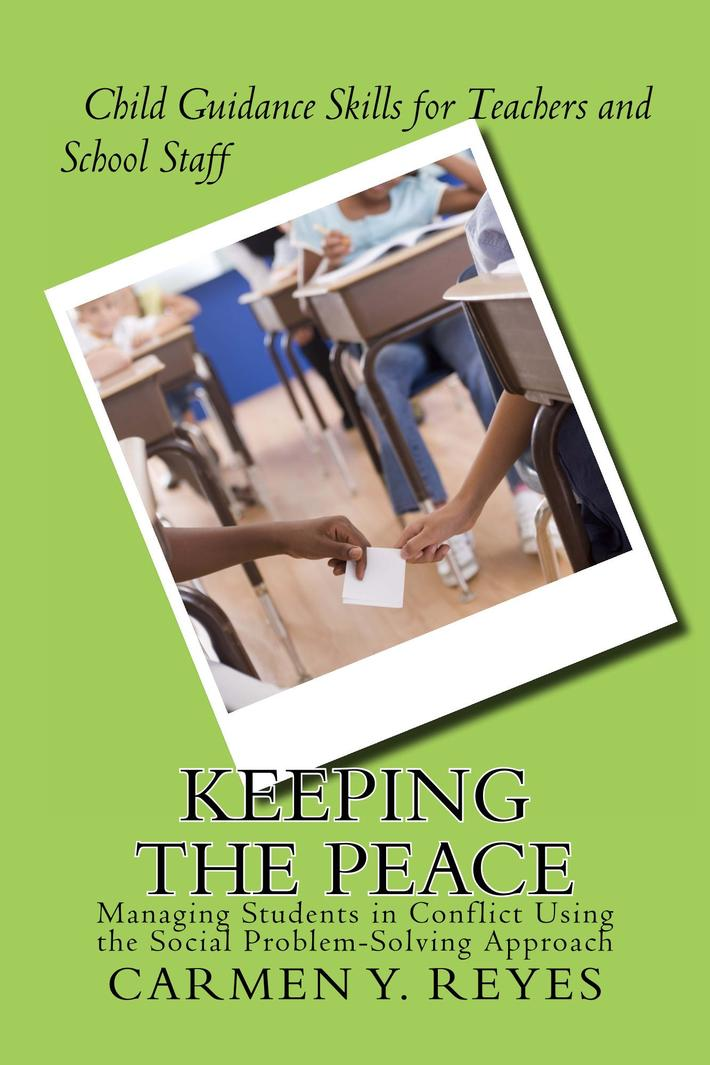 Keeping the Peace: Managing Students in Conflict Using the Social Problem-Solving Approach