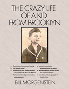 "BillMorgenstein; ""The Crazy Life of a Kid from Brooklyn"""