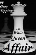 The White Queen Affair