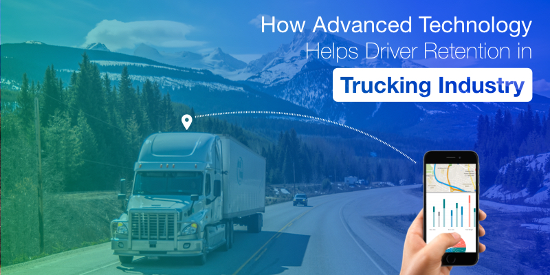 How Advanced Technology Helps Driver Retention in Trucking Industry