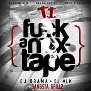 DJ Drama DJ M.K.L. & T.I.-Fuck A Mixtape