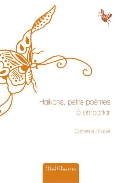 Haïkons, petits poèmes à emporter